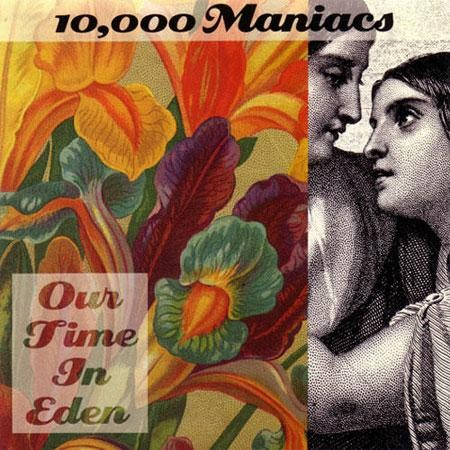 10 000 Maniacs Our Time In Eden 150 Gram Vinyl Record