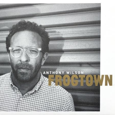 Anthony Wilson - Frogtown