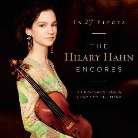 Hilary Hahn and Cory Smythe - In 27 Pieces: Hilary Hahn Encore