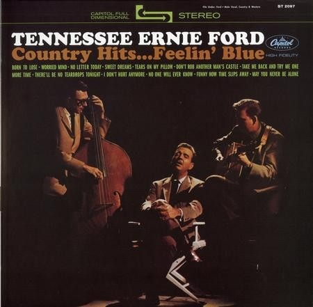 Tennessee Ernie Ford - Country Hits...Feelin' Blue