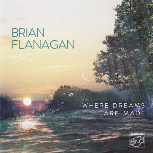 Brian Flanagan - Where Dreams Are Made