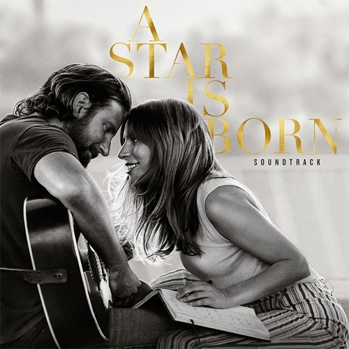 Soundtrack -  A Star Is Born / Lady Gaga & Bradley Cooper