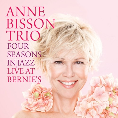 Anne Bisson Trio - Four Seasons in Jazz - Live at Bernie's
