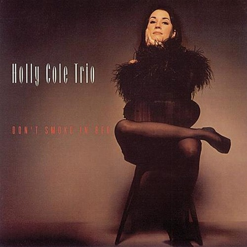 The Holly Cole Trio - Don't Smoke In Bed