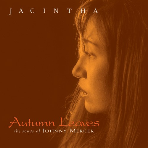 Jacintha - Autumn Leaves  / The Songs Of Johnny Mercer