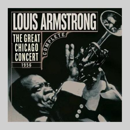 Louis Armstrong - The Great Chicago Concert 1956 Mono