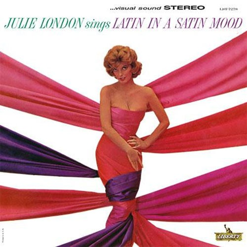 Julie London  - Julie London Sings Latin in a Satin Mood