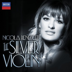 Nicola Benedetti – The Silver Violin