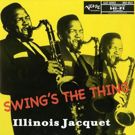 Illinois Jacquet - Swing's The Thing  (Mono)