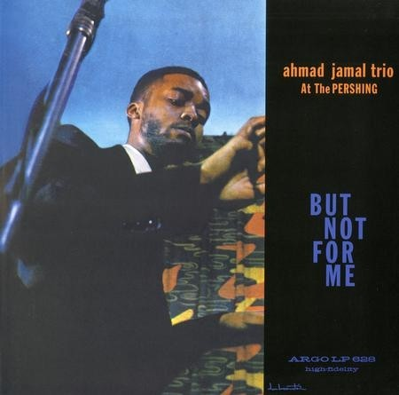 Ahmad Jamal Trio - Ahmad Jamal At The Pershing  (Mono Version)