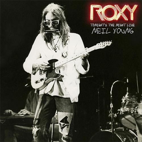 Neil Young - Roxy Tonight's The Night Live