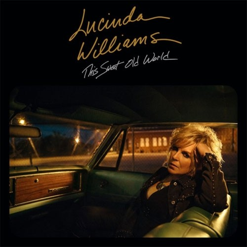 Lucinda Williams - This Sweet Old World