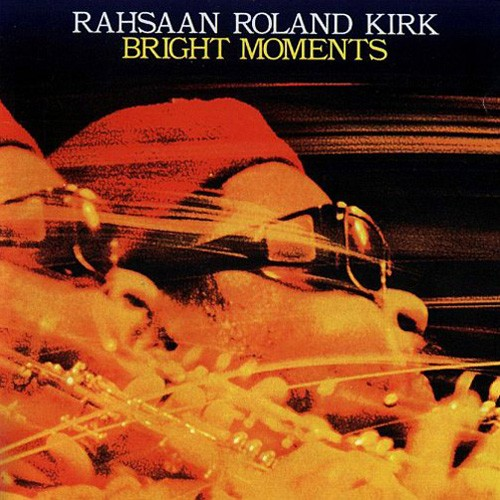 Rahsaan Roland - Kirk Bright Moments