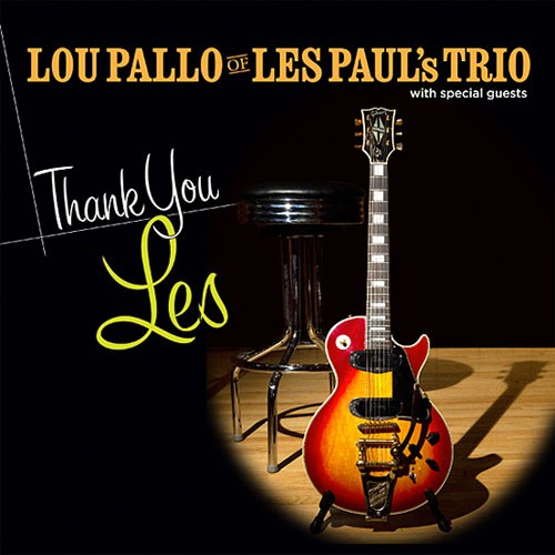 Lou Pallo of Les Paul Trio - Thank you Les