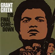 Grant Green - The Final Comedown