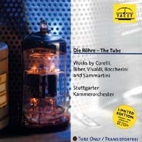 Stuggart Chamber Orchestra - The Tube - Works by Corelli, Biber, Vivaldi, Boccherini and Sammartini