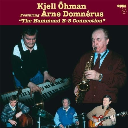 Kjell Ohman & Arne Domnerus - The Hammond B-3 Connection