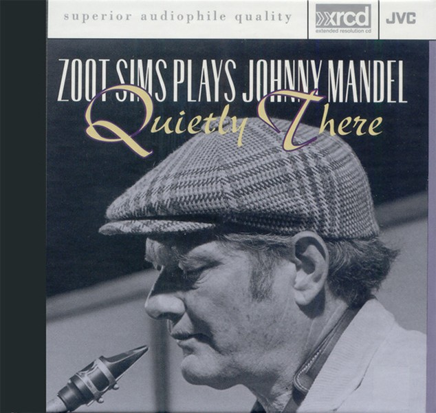 Zoots Sims - Zoot Sims Plays Johnny Mandel : Quietly There