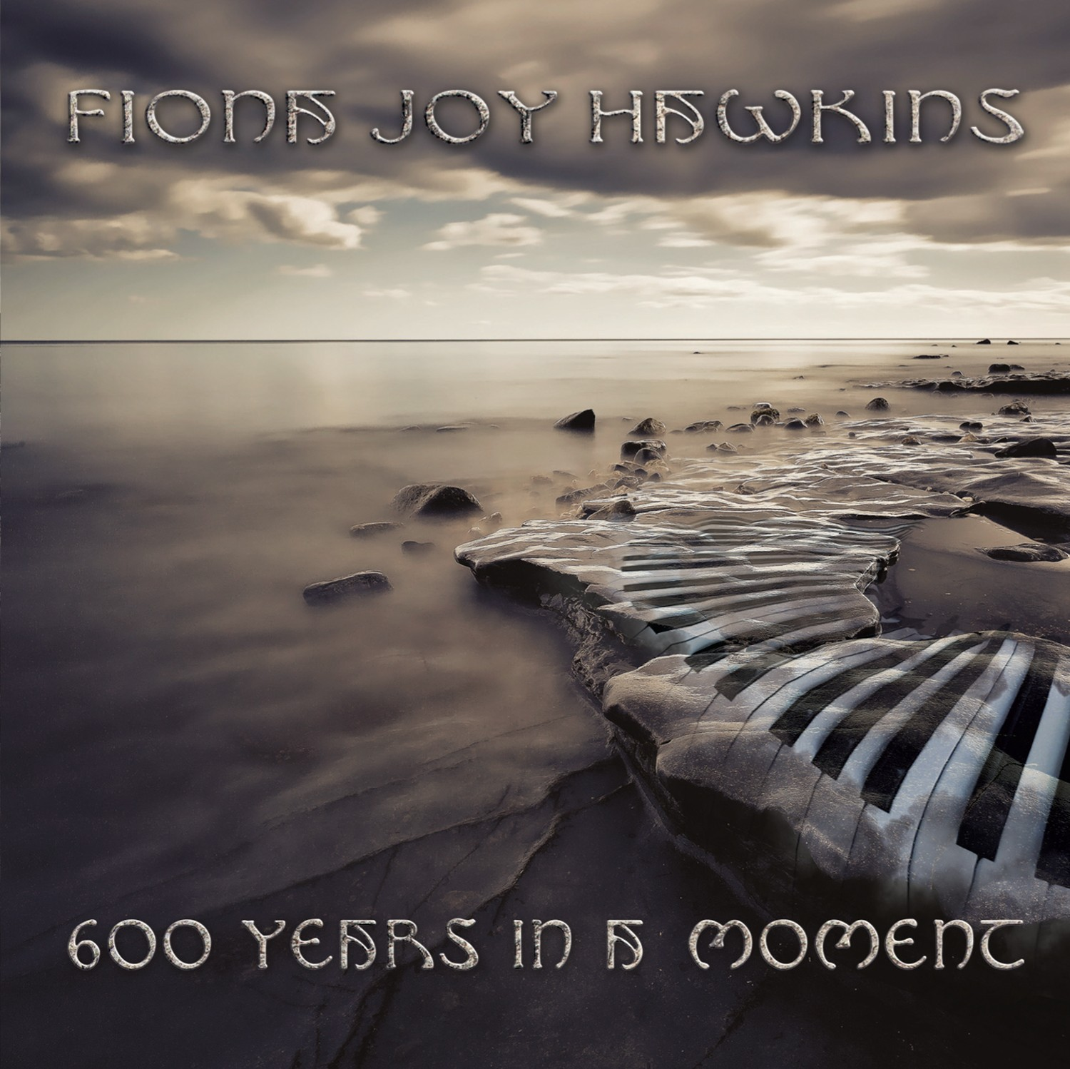 Fiona Joy Hawkins - 600 Years In A Moment