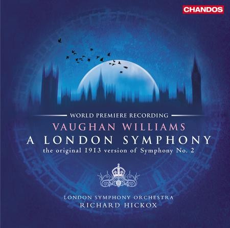 Richard Hickox - Ralph Vaughan Williams: A London Symphony