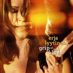 Erja Lyytinen - Grip Of The Blues