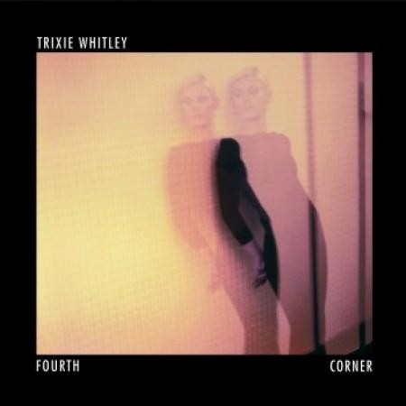 Trixie Whitley - Fourth Corner