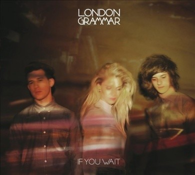 London Grammer - If You Wait