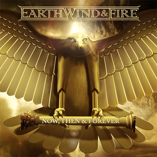 Earth, Wind and Fire - Now, Then & Forever