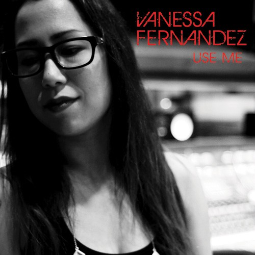 Vanessa Fernandez - Use Me (One-Step Plating 45rpm 180g Limited Numbered Edition Vinyl)