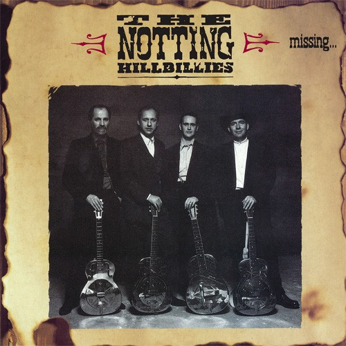 The Notting Hillbillies with Mark Knopfler Missing...Presumed Having a Good