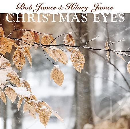 Bob James & Hilary James - Christmas Eyes
