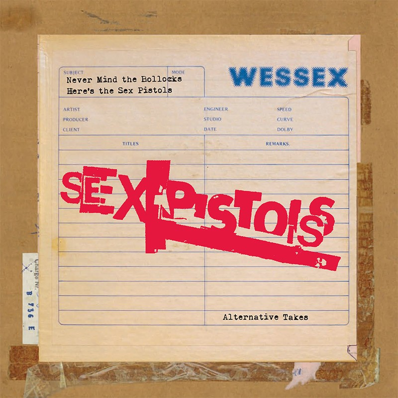Sex Pistols - Never Mind The Bollocks Here's The Sex Pistols (Alternative Takes)