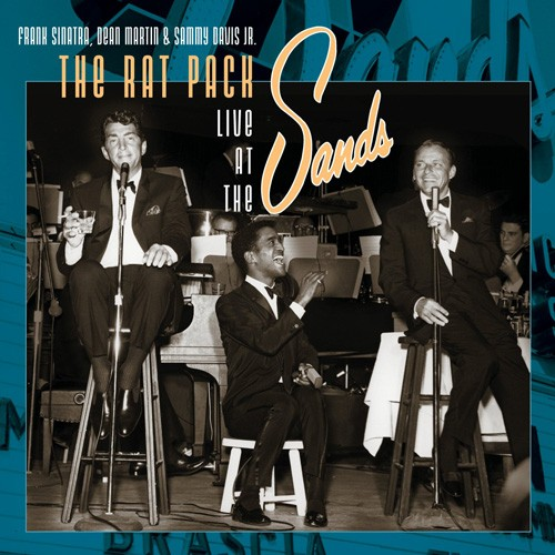 Frank Sinatra, Dean Martin, Sammy Davis, Jr. - The Rat Pack Live at the Sands