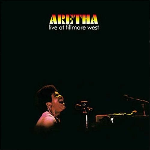 Aretha Franklin - Aretha Live At Fillmore West
