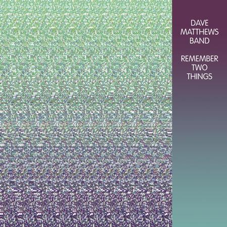 The Dave Matthews Band - Remember Two Things