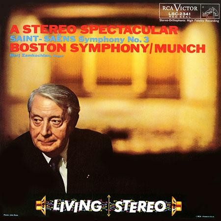 Charles Munch - A Stereo Spectacular/ Saint Saens: Symphony No.3
