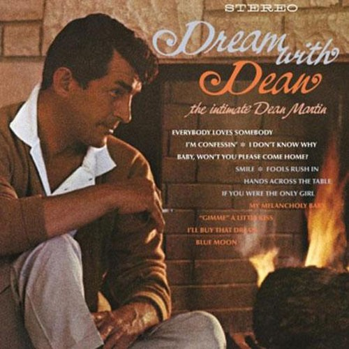 Dean Martin - Dream with Dean: The Intimate Dean Martin