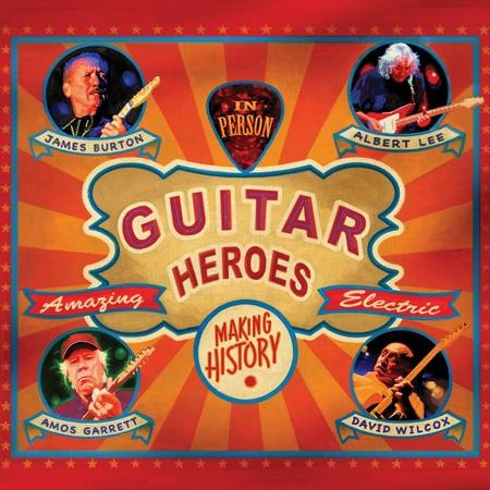 James Burton, Albert Lee, Amos Garrett and David Wilcox - Guitar Heroes + Download Code