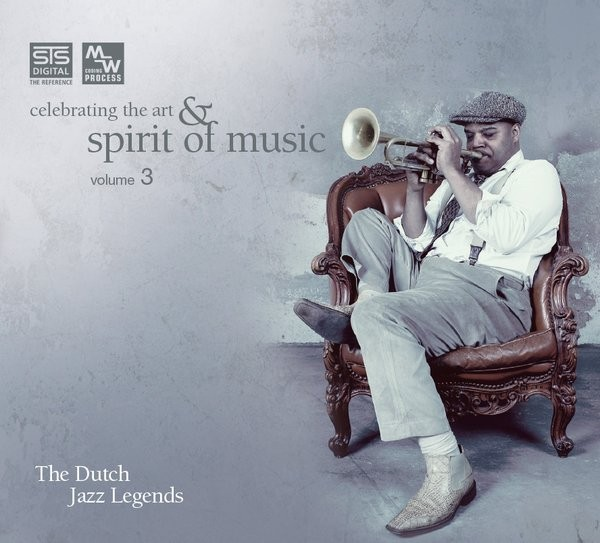 Celebrating Art and Spirit of Music - The Dutch Jazz Legends Vol 3