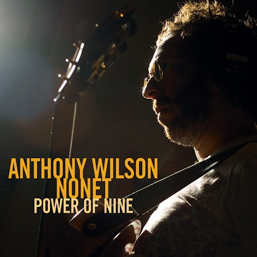 The Anthony Wilson - Nonet Power Of Nine With Diana Krall