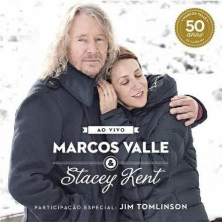Marcos Valle & Stacey Kent - Ao Vivo