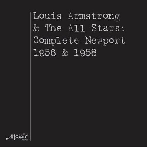 Louis Armstrong & The All Stars - Complete Newport 1956 & 1958