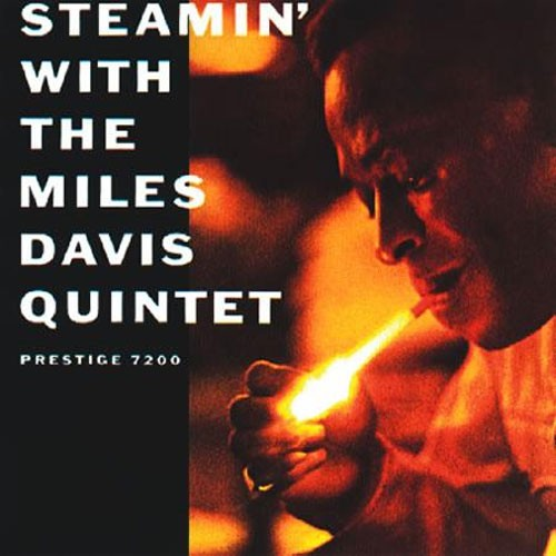 The Miles Davis Quintet - Steamin' With The Miles Davis Quintet