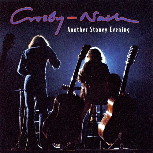 Crosby & Nash - Another Stoney Evening