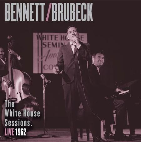 Tony Bennett and Dave Brubeck - The White House Sessions, Live 1962