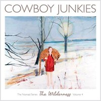The Cowboy Junkies - The Nomad Series The Wilderness Volume 4