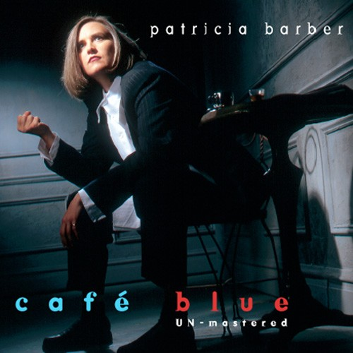 Patricia Barber - Cafe Blue UN-mastered