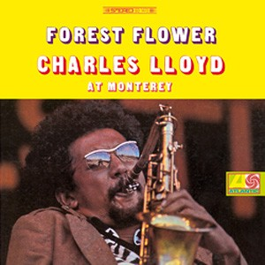 Charles Lloyd - Forest Flower (At Monterey)