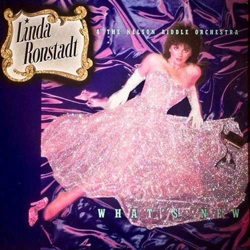 Linda Ronstadt & The Nelson Riddle Orchestra - What's New