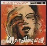 Billie Holiday - All Or Nothing At All  (Mono)
